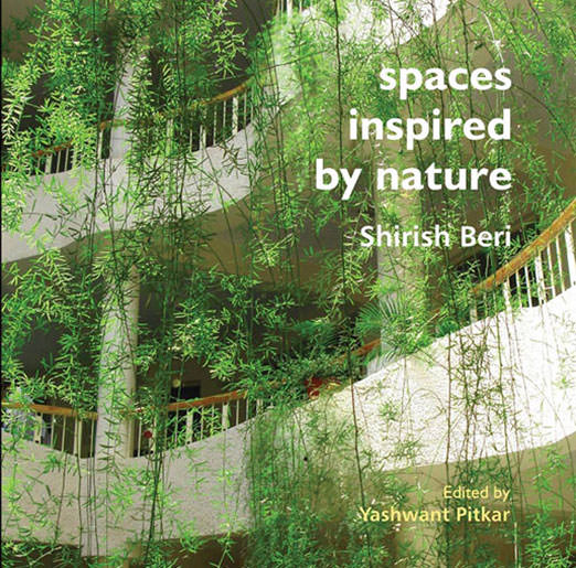 Spaces Inspired by Nature - Shirish Beri